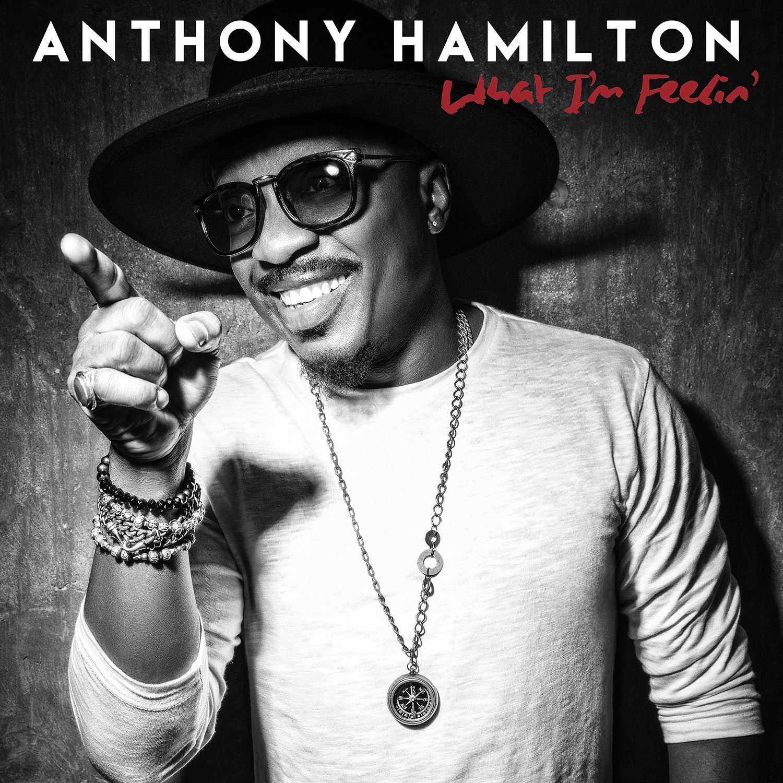 Anthony Hamilton-What I'm Feeling