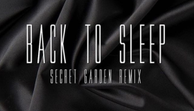 Back To Sleep Secret Garden Remix